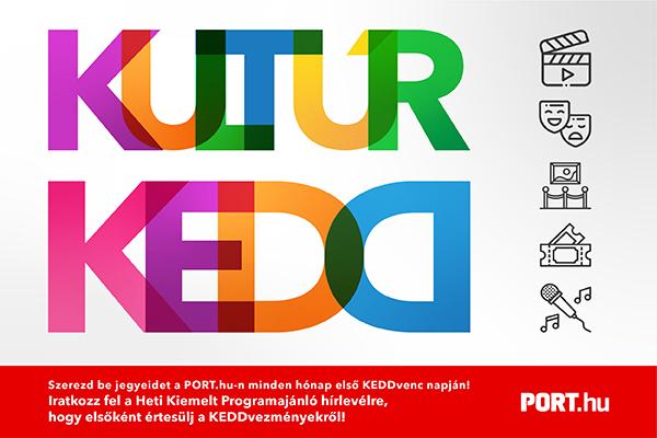 Szerezd be jegyeidet a PORT.hu-n minden hónap első KEDDvenc napján!