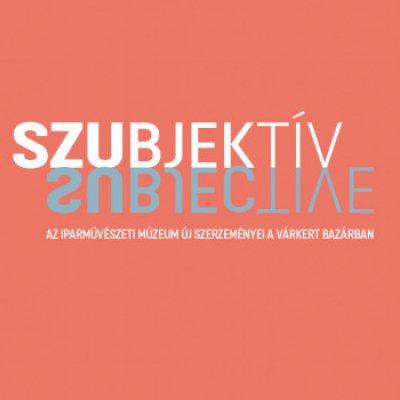 Szubjektív - Az Ipaművészeti Múzeum új szerzeményei a Várkert Bazárban