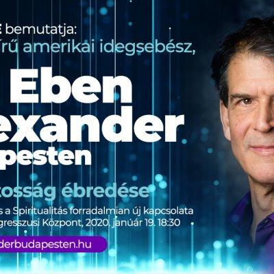 Dr. Eben Alexander: A tudatosság ébredése - A Tudomány és a Spiritualitás forradalmian új kapcsolata