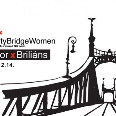 TEDxLibertyBridgeWomen: Bátor X Briliáns