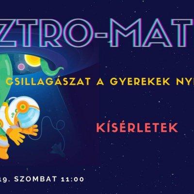 Asztro-matiné 'Kísérletek' - csillagászat (nem csak) gyerekeknek